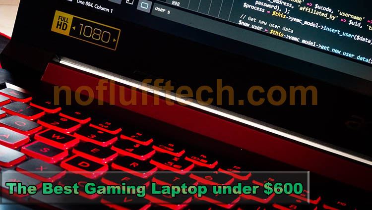 best gaming laptop under 600 review