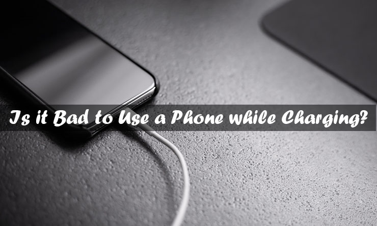 Is it bad to use a phone while charging